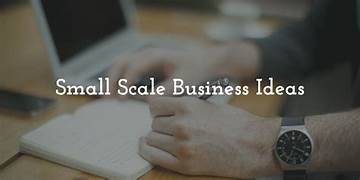 Step by step guide on how to start a small scale business
